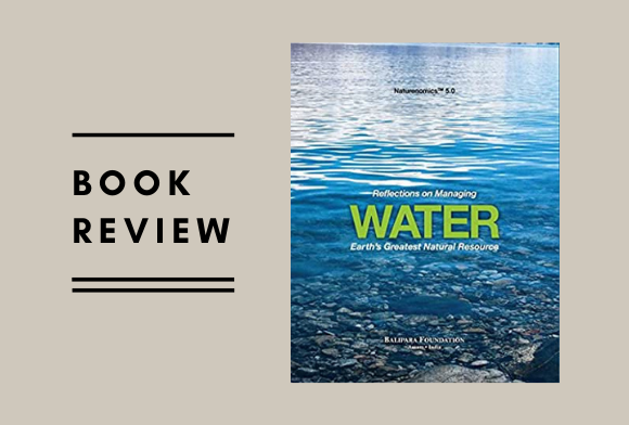Book Review: Reflections On Managing Water - Earth's Greatest Natural Resource